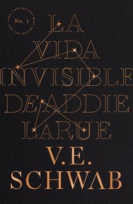 La Vida Invisible de Addie Larue by V.E. Schwab