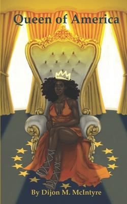 Queen of America by Dijon McIntyre