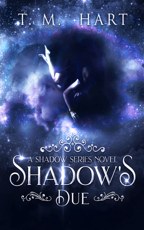 Shadow's Due by T.M. Hart