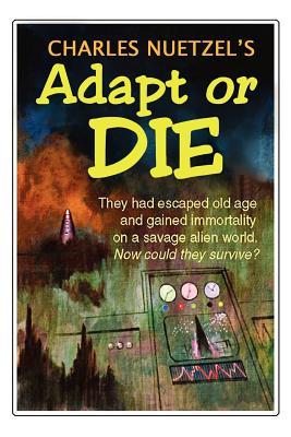 Adapt or Die by Charles Nuetzel