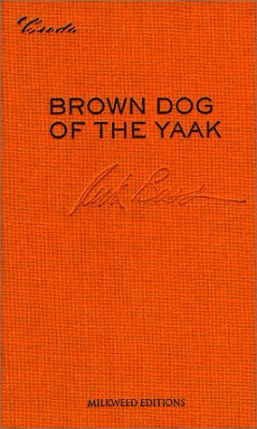 Brown Dog of the Yaak: Essays on Art and Activism by Scott Slovic, Rick Bass