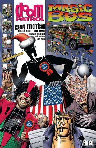 Doom Patrol, Vol. 5: Magic Bus by Mark McKenna, Philip Bond, Grant Morrison, Scott Hanna, Ken Steacy, Stan Woch, Richard Case