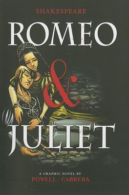 William Shakespeare's Romeo and Juliet Graphic Novel by Jorge González, Eva Cabrera, William Shakespeare, Martin Powell