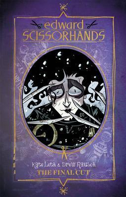 Edward Scissorhands: The Final Cut by Drew Rausch, Kate Leth