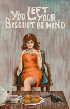 You Left Your Biscuit Behind by E.J. Davies, Carol Borden, Penny Jones, James Bennett, Graham Wynd, Kate Coe, Jay Eales, K.D. Kinchen, Romeo Kennedy, Mame Diene