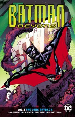 Batman Beyond, Volume 3: The Long Payback by Dan Jurgens
