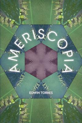 Ameriscopia by Edwin Torres