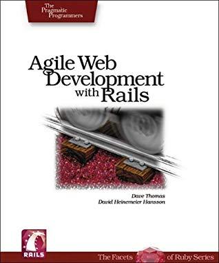 Agile Web Development with Rails: A Pragmatic Guide by Thomas Fuchs, Andreas Schwarz, Leon Breedt, David Heinemeier Hansson, Mike Clark, Dave Thomas