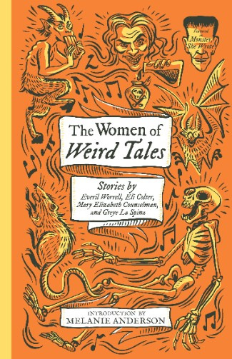 The Women of Weird Tales by Everil Worrell, Mary Elizabeth Counselman, Eli Colter, Greye La Spina, Melanie Anderson