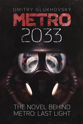 Metro 2033: First U.S. English edition by Dmitry Glukhovsky