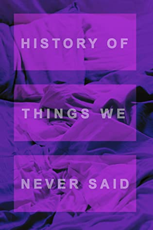 History of Things We Never Said by Michael J. Seidlinger