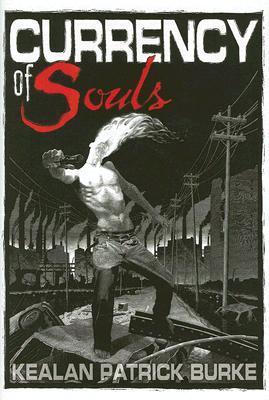 Currency Of Souls by Kealan Patrick Burke