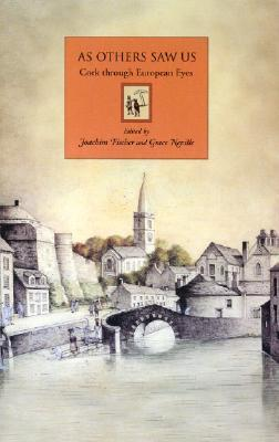 As Others Saw Us: Cork Through European Eyes by Joachim Fischer