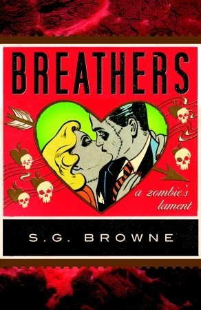Breathers: A Zombie's Lament by S.G. Browne