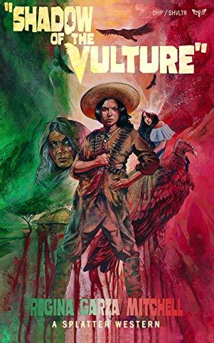 Shadow of the Vulture by Regina L. Garza Mitchell