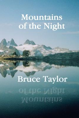 Mountains of the Night by Bruce Taylor