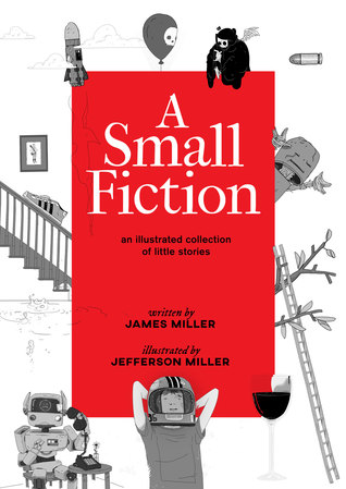 A Small Fiction by Jefferson Miller, James Mark Miller