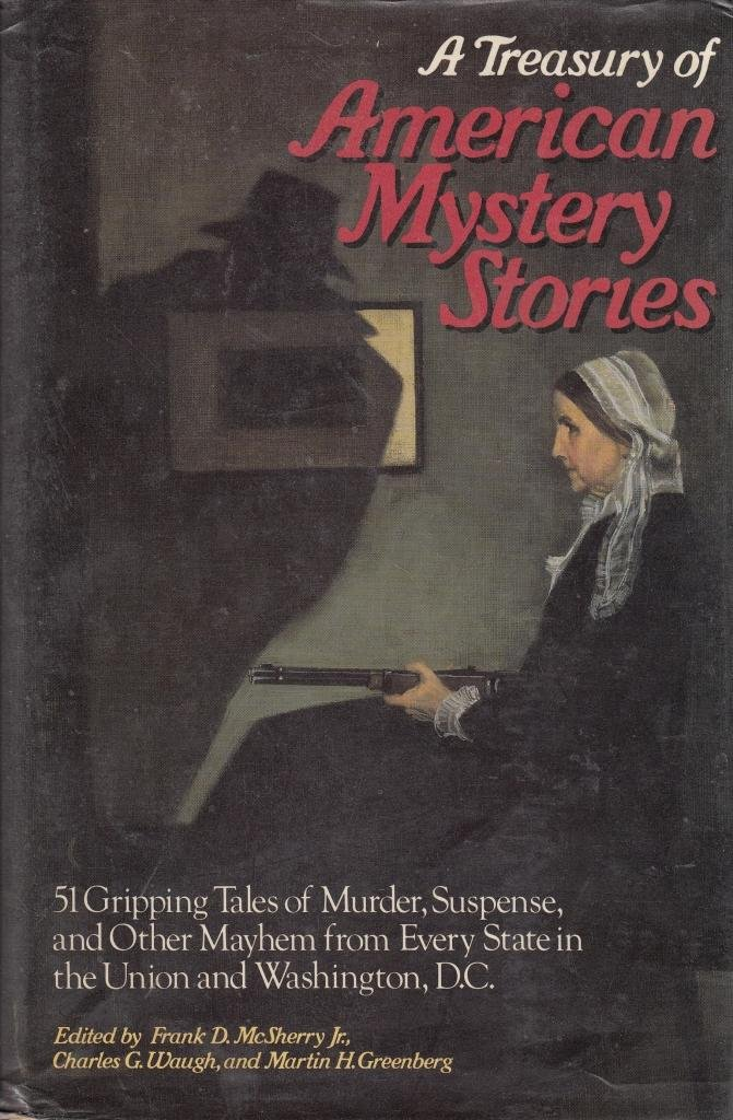 A Treasury of American Mystery Stories by Frank D. McSherry Jr., Charles G. Waugh, Martin H. Greenberg