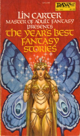 The Year's Best Fantasy Stories 1 by Lin Carter, Jack Vance, Clark Ashton Smith, Pat McIntosh, Robert E. Howard, Lloyd Alexander, Marion Zimmer Bradley, L. Sprague de Camp, Fritz Leiber, Charles R. Saunders, Hannes Bok