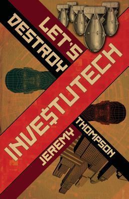 Let's Destroy Investutech by Jeremy Thompson