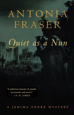 Quiet as a Nun by Antonia Fraser