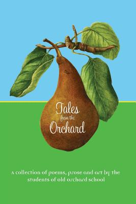 Tales from the Orchard: An anthology by Elizabeth Cox, Bonnie Weston