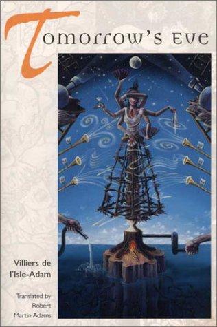 Tomorrow's Eve by Villiers de L'Isle-Adam, Robert M. Adams
