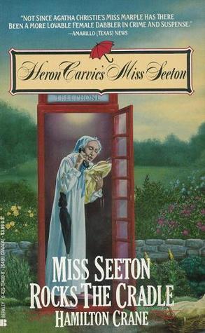 Miss Seeton Rocks the Cradle by Heron Carvic, Hamilton Crane, Sarah J. Mason