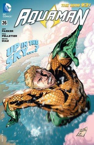 Aquaman (2011-) #26 by Netho Diaz, Sean Parsons, Paul Pelletier, Jeff Parker