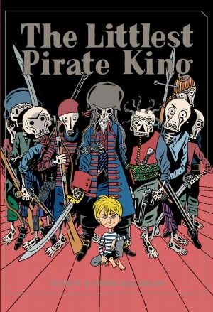 The Littlest Pirate King by Pierre Mac Orlan, David B.