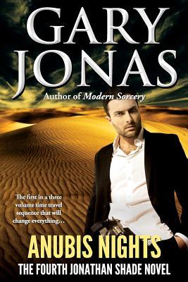 Anubis Nights: The Fourth Jonathan Shade Novel by Gary Jonas