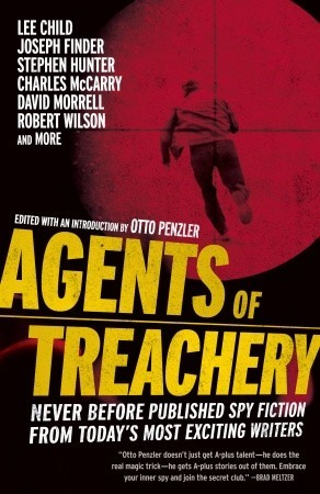 Agents of Treachery: Never Before Published Spy Fiction from Today's Most Exciting Writers by Otto Penzler