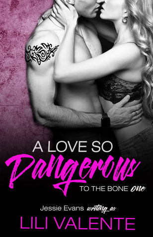 A Love So Dangerous by Jessie Evans, Lili Valente