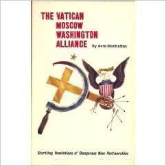 The Vatican, Moscow, Washington Alliance by Avro Manhattan