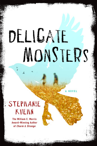 Delicate Monsters by Stephanie Kuehn