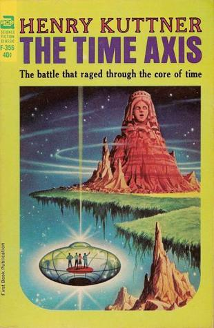 The Time Axis by Jack Gaughan, Henry Kuttner, Alex Schomberg