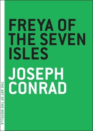 Freya of the Seven Isles by Joseph Conrad