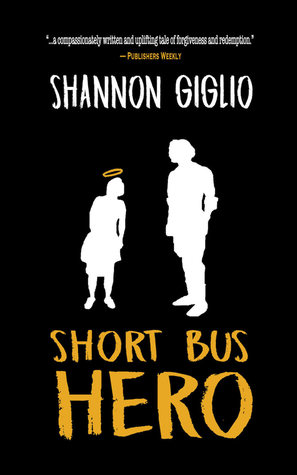 Short Bus Hero by Shannon Giglio