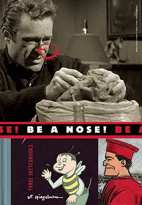 Be a Nose! [With 2 Hardcover Sketchbooks] by Art Spiegelman