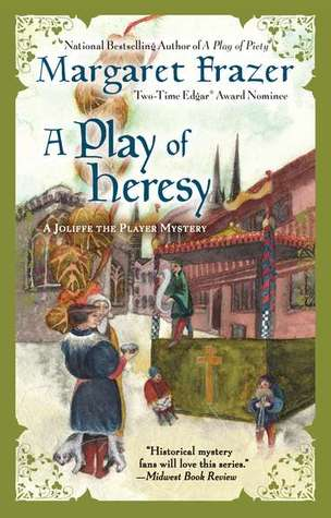 A Play of Heresy by Margaret Frazer