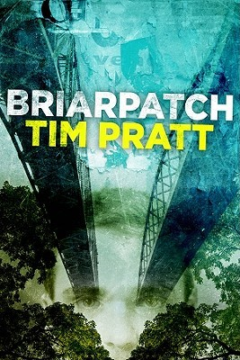 Briarpatch by Tim Pratt