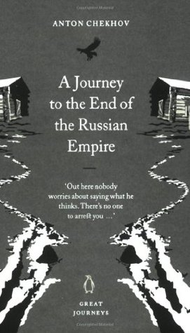 A Journey to the End of the Russian Empire by Anthony Phillips, Michael Terpak, Rosamund Bartlett, Luba Terpak, Anton Chekhov