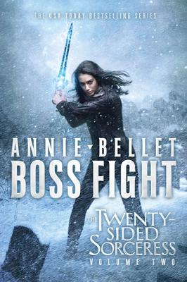 Boss Fight: Heartache; Thicker Than Blood; Magic to the Bone by Annie Bellet