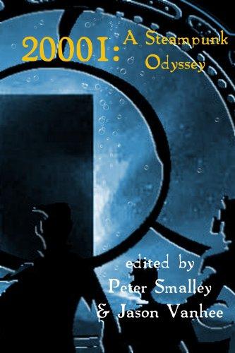 20001: A Steampunk Odyssey by Michael Farley, Tim Reynolds, Selena McDevitt, Gloria Weber, Simon Newby, Jason Vanhee, Anne Jones-Millar, David Church Rodríguez, Peter A. Smalley, R.S. Hunter