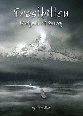 Frostbitten: 12 Hymns of Misery by Steve Stred
