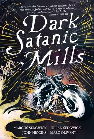 Dark Satanic Mills by John Higgins, Marc Olivent, Julian Sedgewick, Marcus Sedgwick