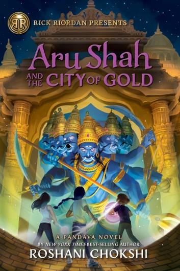 Aru Shah and the City of Gold by Roshani Chokshi