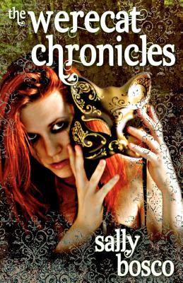 The Werecat Chronicles by Sally Bosco
