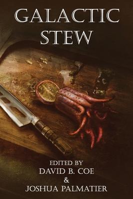 Galactic Stew by Howard Andrew Jones, D. B. Jackson, Esther Friesner