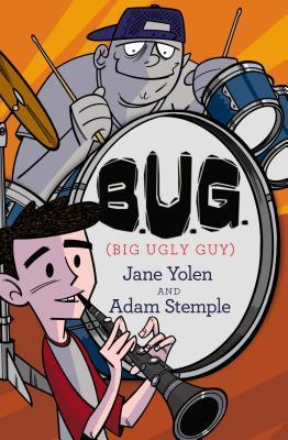 B.U.G. (Big Ugly Guy) by Jane Yolen, Adam Stemple
